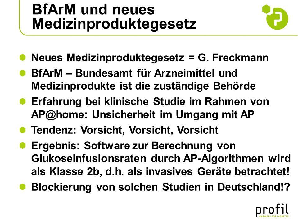 BfArM und neues Medizinproduktegesetz Neues Medizinproduktegesetz = G. Freckmann BfArM – Bundesamt für Arzneimittel und Medizinprodukte ist die zustän