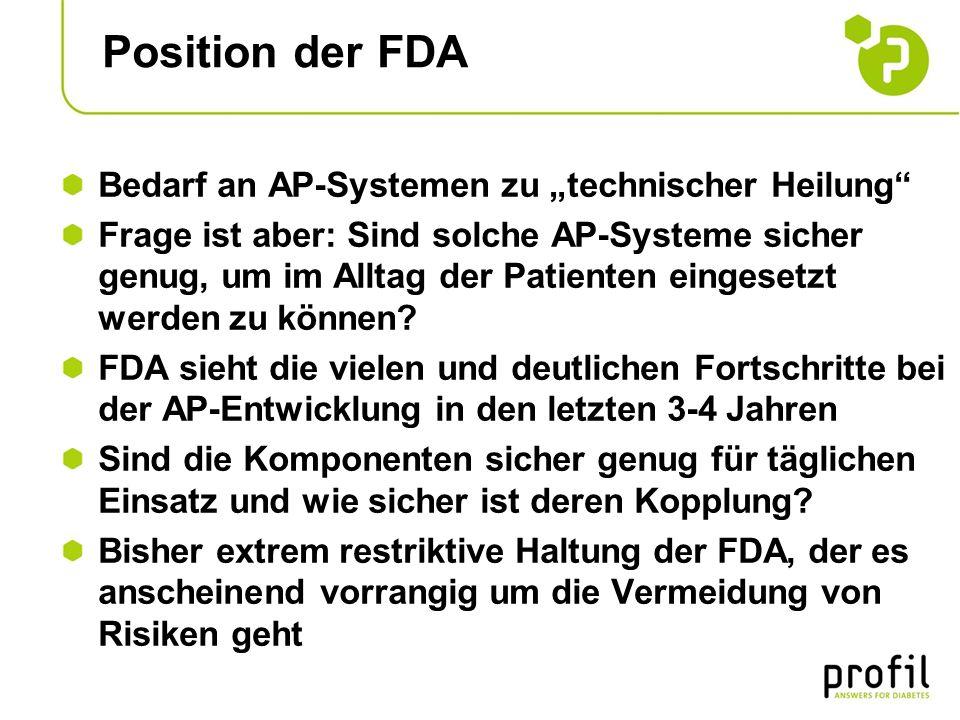 Position der FDA Bedarf an AP-Systemen zu technischer Heilung Frage ist aber: Sind solche AP-Systeme sicher genug, um im Alltag der Patienten eingeset