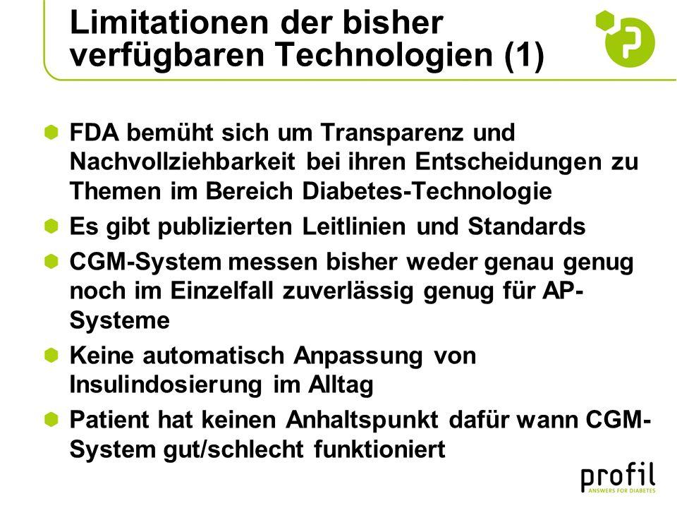 Limitationen der bisher verfügbaren Technologien (1) FDA bemüht sich um Transparenz und Nachvollziehbarkeit bei ihren Entscheidungen zu Themen im Bere