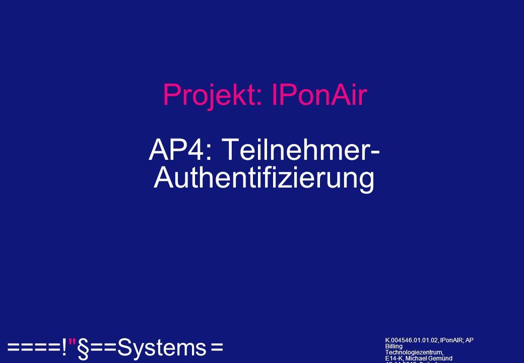 ====! §==Systems = K.004546.01.01.02, IPonAIR; AP Billing Technologiezentrum, E14-K, Michael Gemünd 12.11.2013, Seite 1.