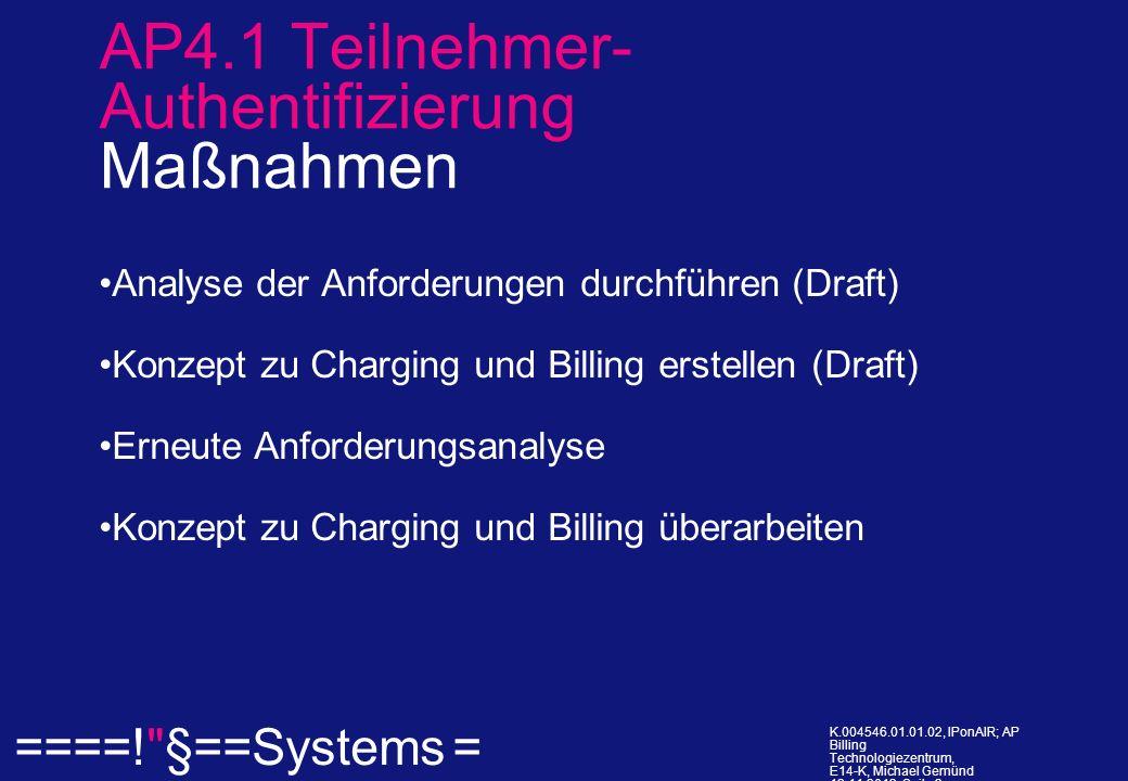 ====! §==Systems = K.004546.01.01.02, IPonAIR; AP Billing Technologiezentrum, E14-K, Michael Gemünd 12.11.2013, Seite 3.
