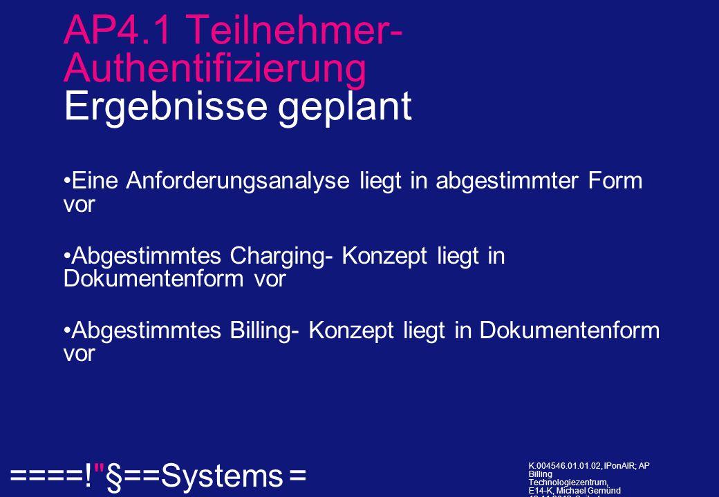 ====! §==Systems = K.004546.01.01.02, IPonAIR; AP Billing Technologiezentrum, E14-K, Michael Gemünd 12.11.2013, Seite 4.