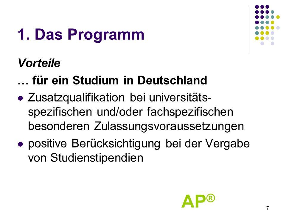 1. Das Programm Vorteile … für ein Studium in Deutschland Zusatzqualifikation bei universitäts- spezifischen und/oder fachspezifischen besonderen Zula