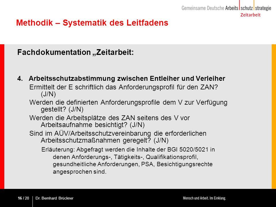 / 20 Methodik – Systematik des Leitfadens Fachdokumentation Zeitarbeit: 4.Arbeitsschutzabstimmung zwischen Entleiher und Verleiher Ermittelt der E sch
