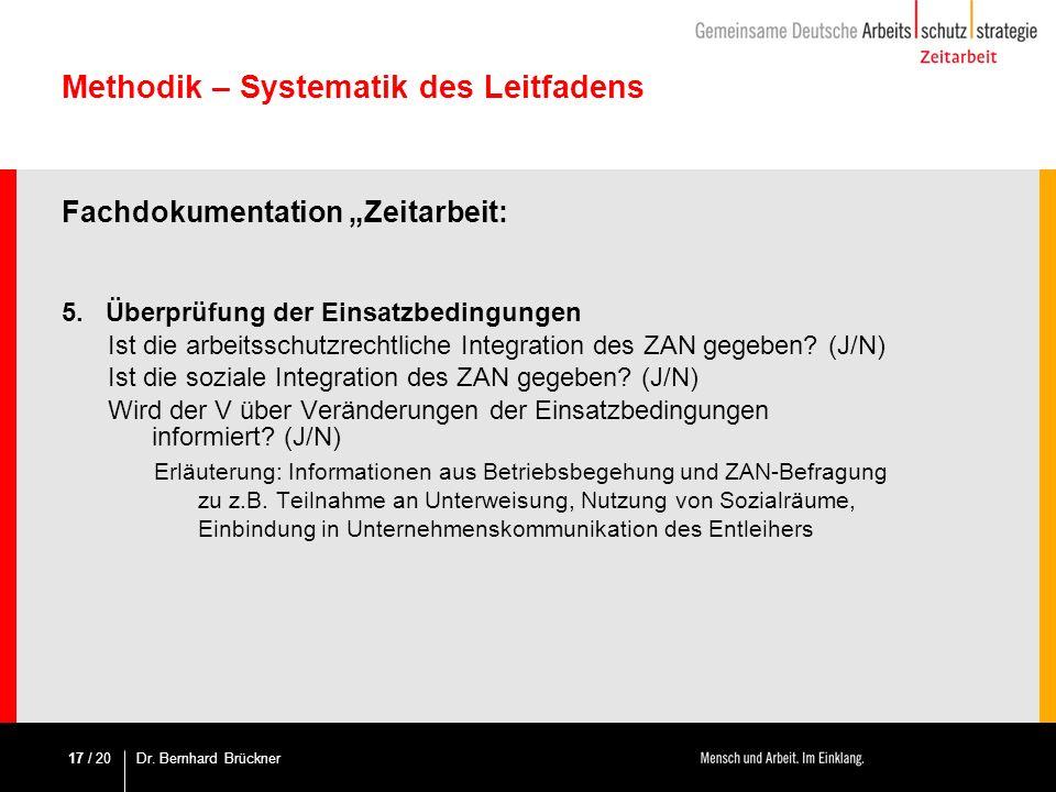 / 20 Methodik – Systematik des Leitfadens Fachdokumentation Zeitarbeit: 5.Überprüfung der Einsatzbedingungen Ist die arbeitsschutzrechtliche Integrati
