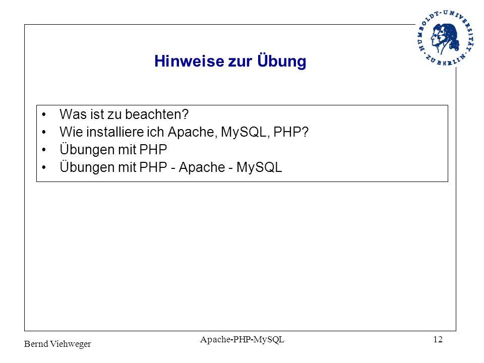 Bernd Viehweger Apache-PHP-MySQL12 Was ist zu beachten.