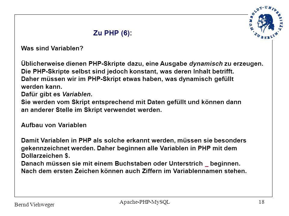 Bernd Viehweger Apache-PHP-MySQL18 Zu PHP (6): Was sind Variablen.