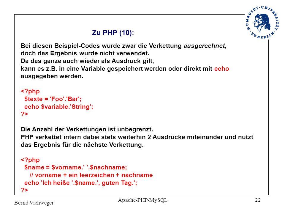 Bernd Viehweger Apache-PHP-MySQL22 Zu PHP (10): Bei diesen Beispiel-Codes wurde zwar die Verkettung ausgerechnet, doch das Ergebnis wurde nicht verwendet.