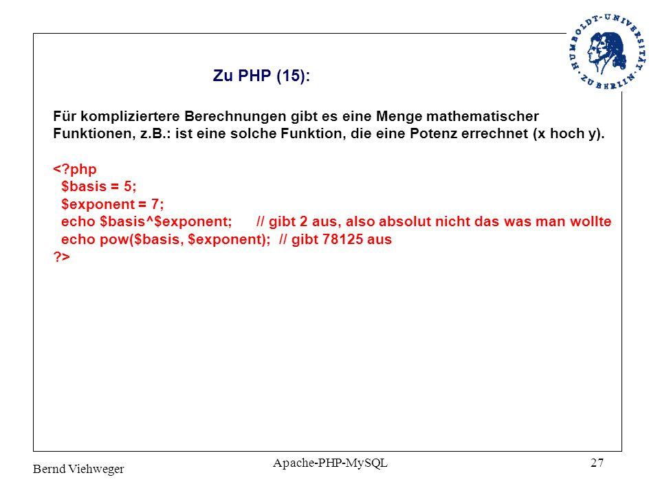 Bernd Viehweger Apache-PHP-MySQL27 Zu PHP (15): Für kompliziertere Berechnungen gibt es eine Menge mathematischer Funktionen, z.B.: ist eine solche Funktion, die eine Potenz errechnet (x hoch y).