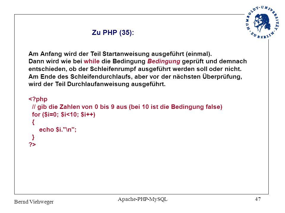 Bernd Viehweger Apache-PHP-MySQL47 Zu PHP (35): Am Anfang wird der Teil Startanweisung ausgeführt (einmal).