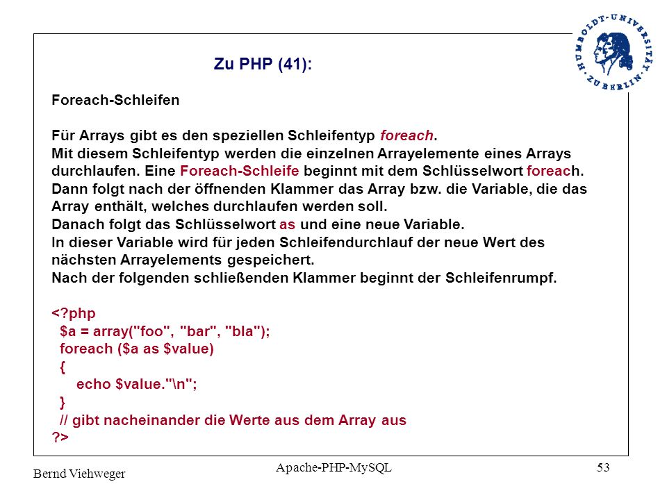 Bernd Viehweger Apache-PHP-MySQL53 Zu PHP (41): Foreach-Schleifen Für Arrays gibt es den speziellen Schleifentyp foreach.