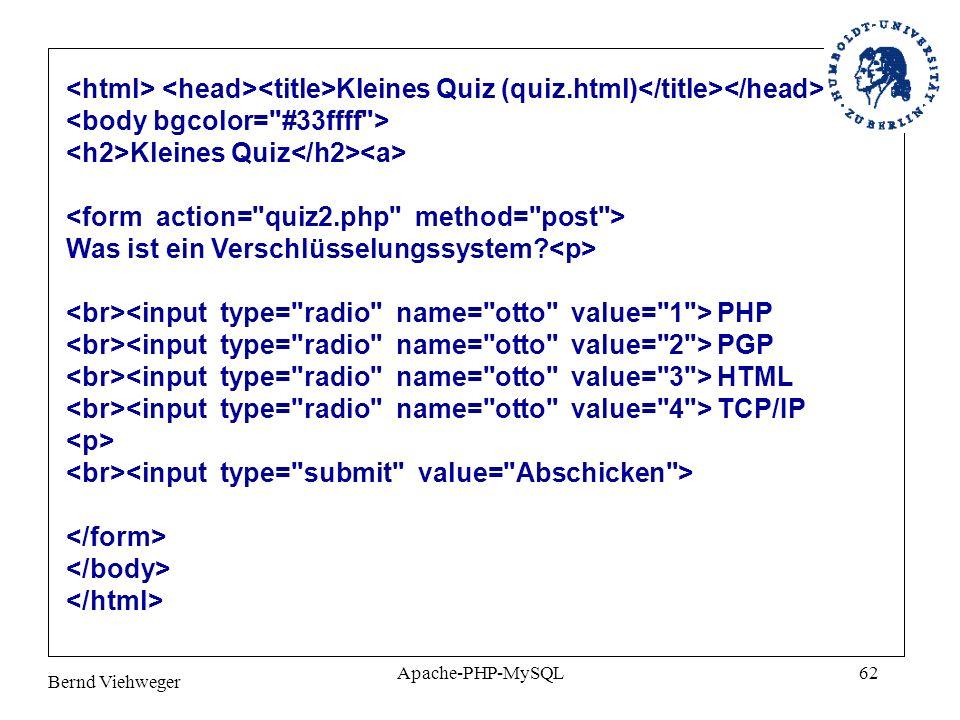 Bernd Viehweger Apache-PHP-MySQL62 Kleines Quiz (quiz.html) Kleines Quiz Was ist ein Verschlüsselungssystem.
