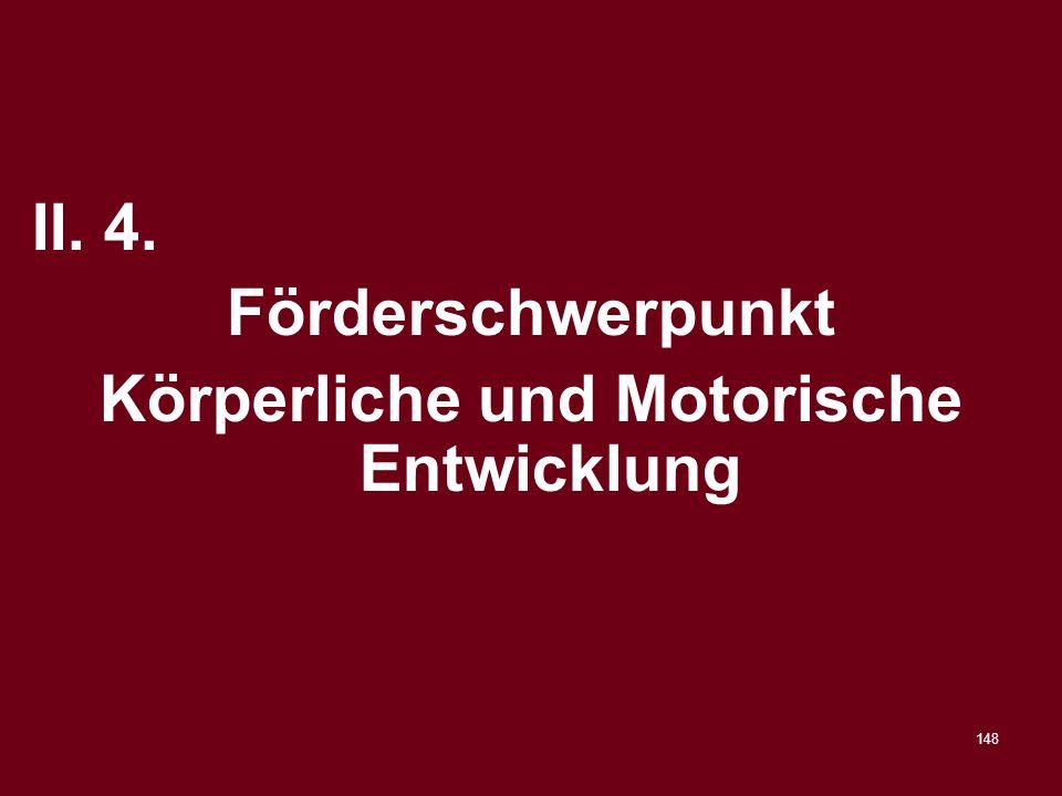 148 II. 4. Förderschwerpunkt Körperliche und Motorische Entwicklung