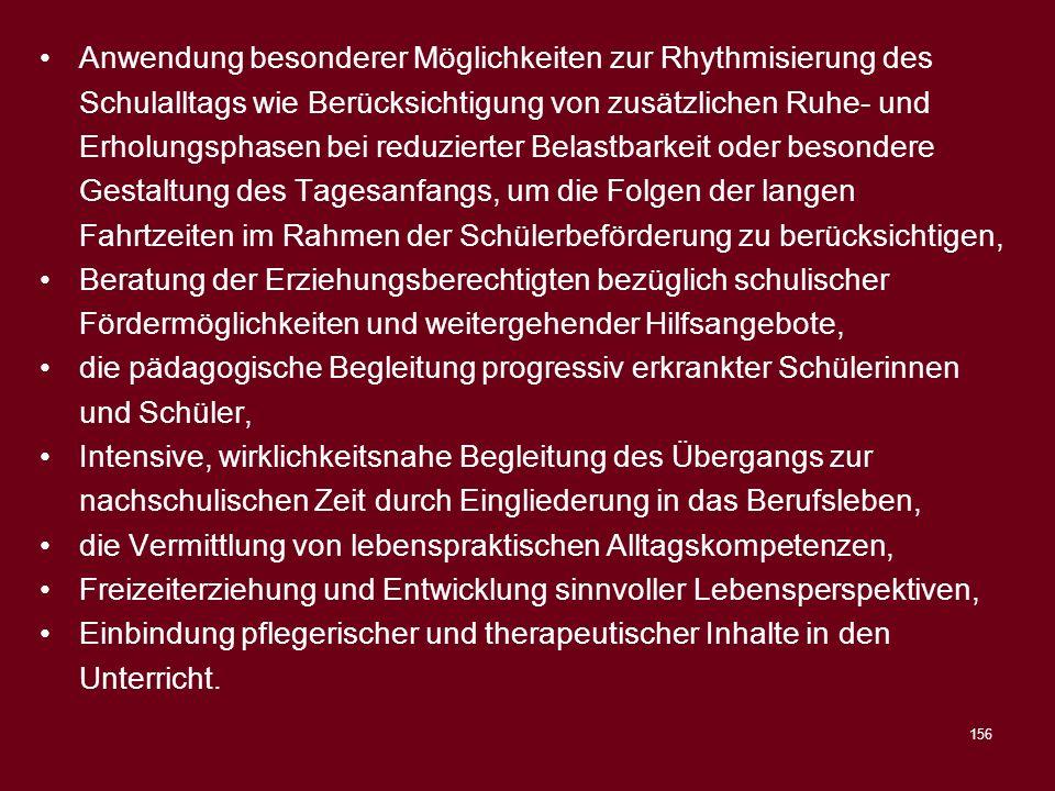 156 Anwendung besonderer Möglichkeiten zur Rhythmisierung des Schulalltags wie Berücksichtigung von zusätzlichen Ruhe- und Erholungsphasen bei reduzie