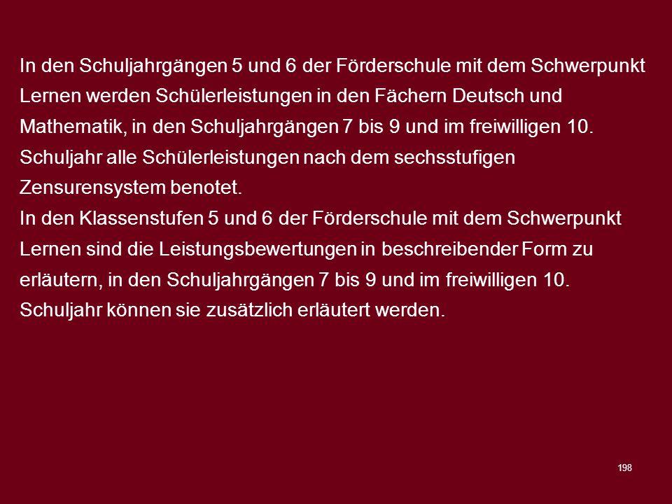 198 In den Schuljahrgängen 5 und 6 der Förderschule mit dem Schwerpunkt Lernen werden Schülerleistungen in den Fächern Deutsch und Mathematik, in den
