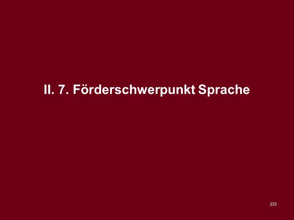 233 II. 7. Förderschwerpunkt Sprache