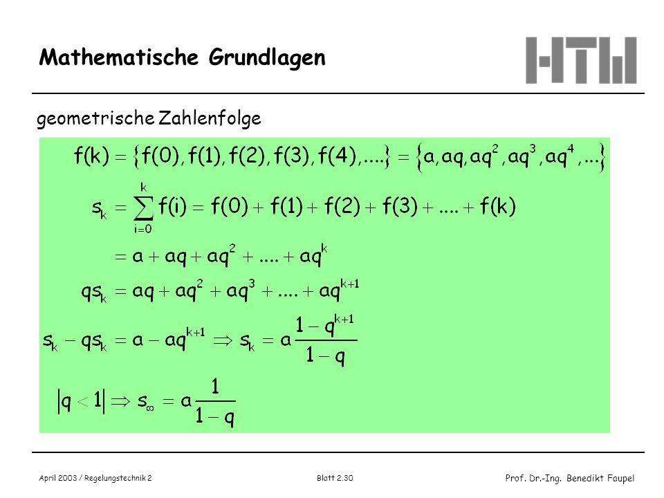 Prof. Dr.-Ing. Benedikt Faupel April 2003 / Regelungstechnik 2 Blatt 2.30 Mathematische Grundlagen geometrische Zahlenfolge