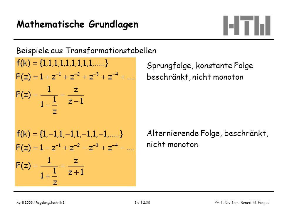 Prof. Dr.-Ing. Benedikt Faupel April 2003 / Regelungstechnik 2 Blatt 2.38 Mathematische Grundlagen Beispiele aus Transformationstabellen Sprungfolge,