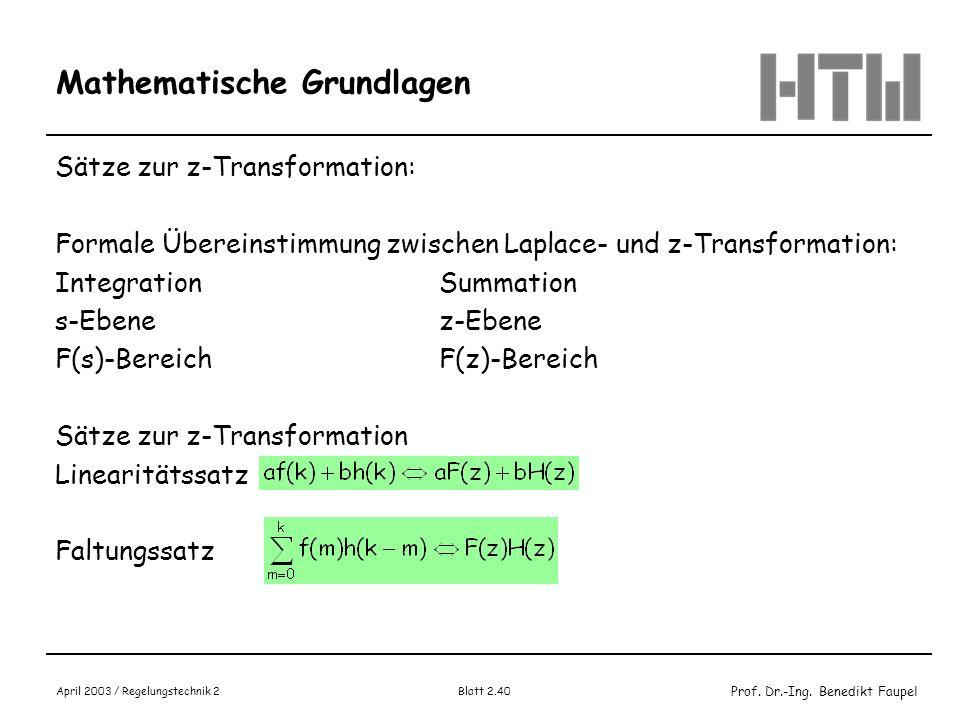 Prof. Dr.-Ing. Benedikt Faupel April 2003 / Regelungstechnik 2 Blatt 2.40 Mathematische Grundlagen Sätze zur z-Transformation: Formale Übereinstimmung