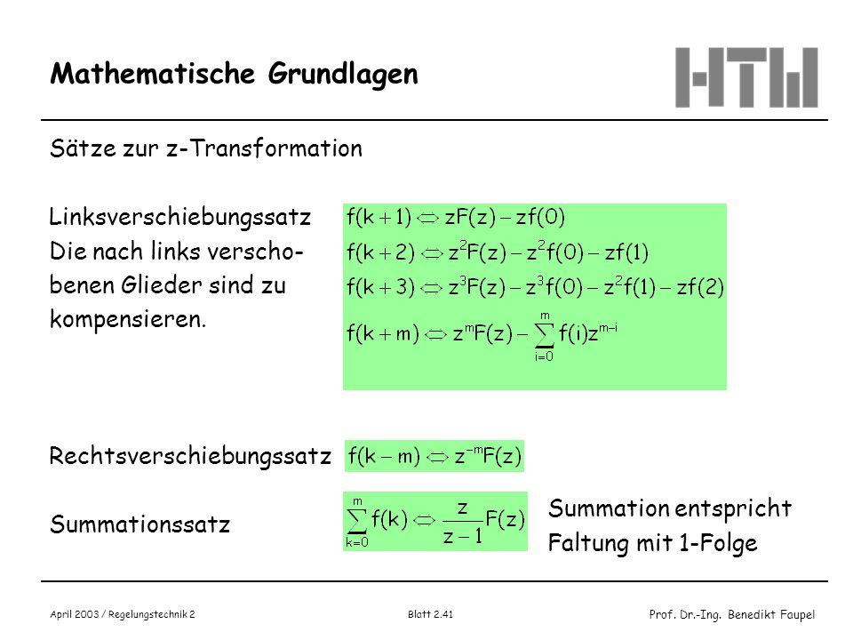 Prof. Dr.-Ing. Benedikt Faupel April 2003 / Regelungstechnik 2 Blatt 2.41 Mathematische Grundlagen Sätze zur z-Transformation Linksverschiebungssatz D