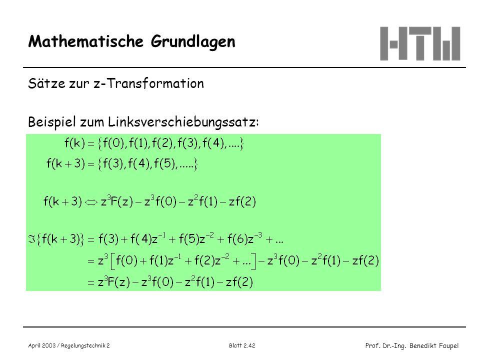 Prof. Dr.-Ing. Benedikt Faupel April 2003 / Regelungstechnik 2 Blatt 2.42 Mathematische Grundlagen Sätze zur z-Transformation Beispiel zum Linksversch