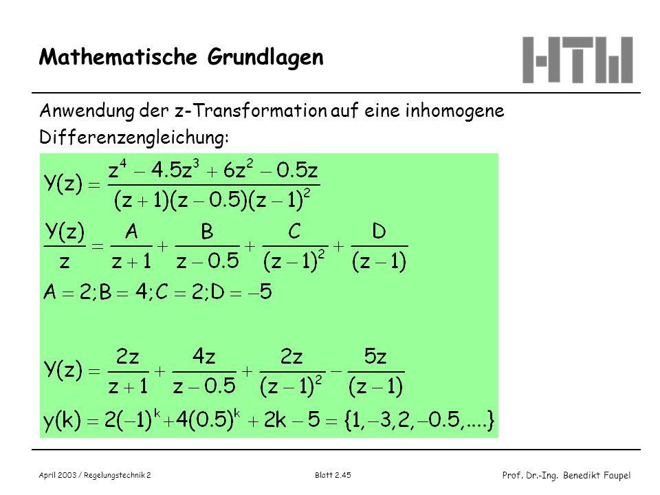 Prof. Dr.-Ing. Benedikt Faupel April 2003 / Regelungstechnik 2 Blatt 2.45 Mathematische Grundlagen Anwendung der z-Transformation auf eine inhomogene