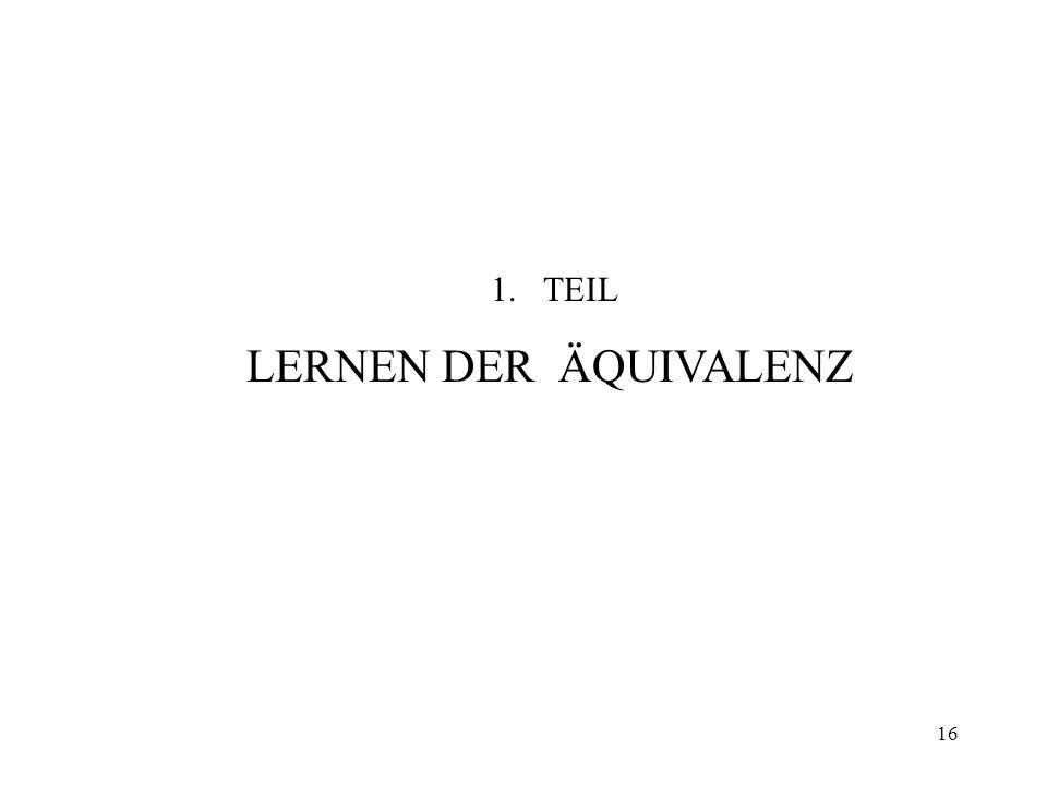 16 1.TEIL LERNEN DER ÄQUIVALENZ