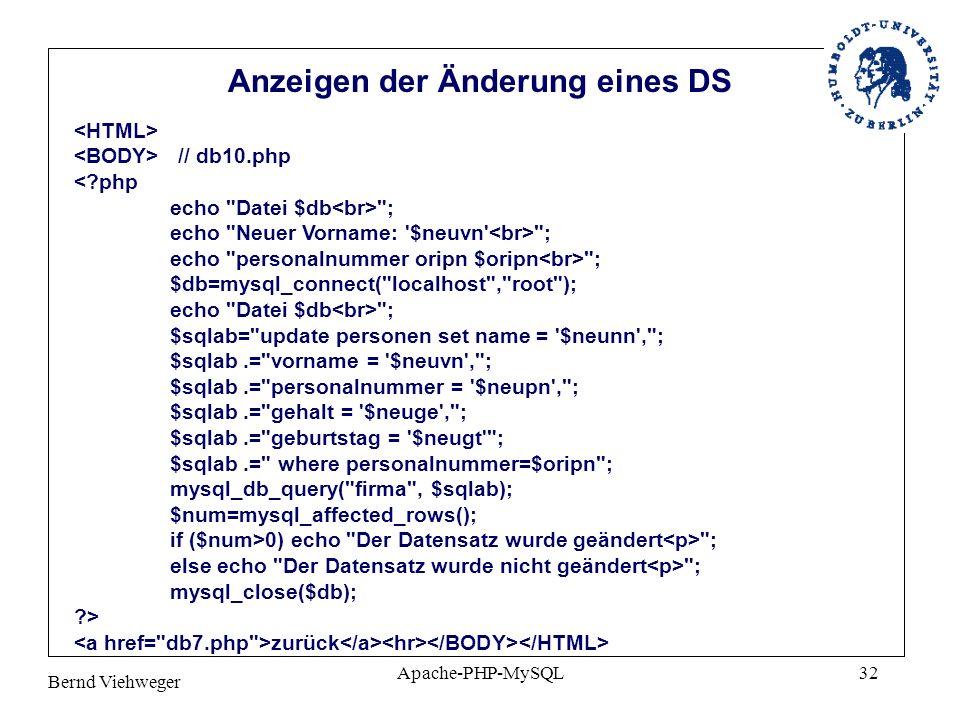 Bernd Viehweger Apache-PHP-MySQL32 // db10.php <?php echo