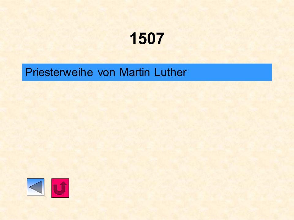 1505 Gegen den Willen seines Vaters tritt Martin Luther im Jahre 1505 ins Erfurter Kloster der Augustiner Eremiten ein