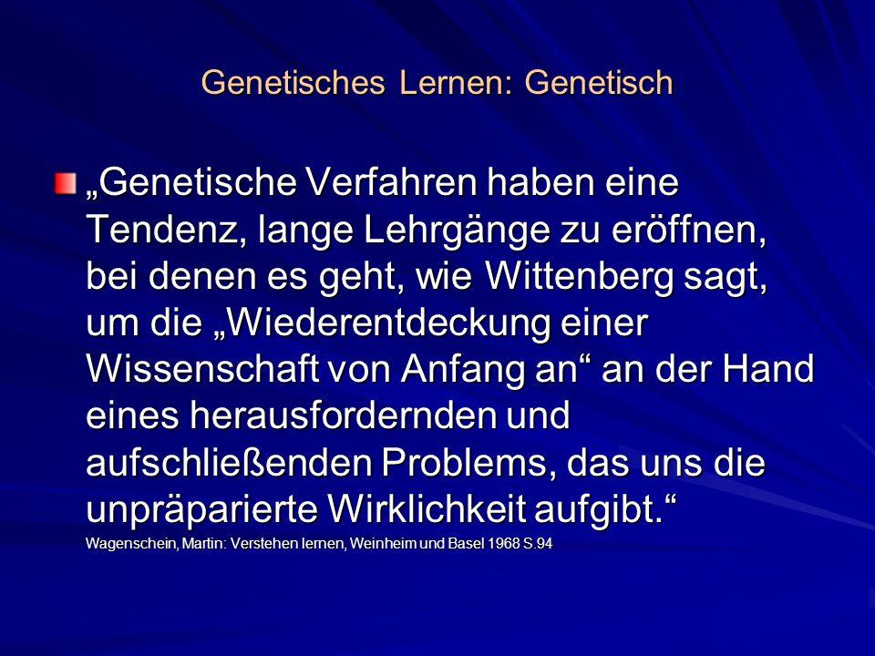 Genetisches Lernen: Genetisch Genetische Verfahren haben eine Tendenz, lange Lehrgänge zu eröffnen, bei denen es geht, wie Wittenberg sagt, um die Wie
