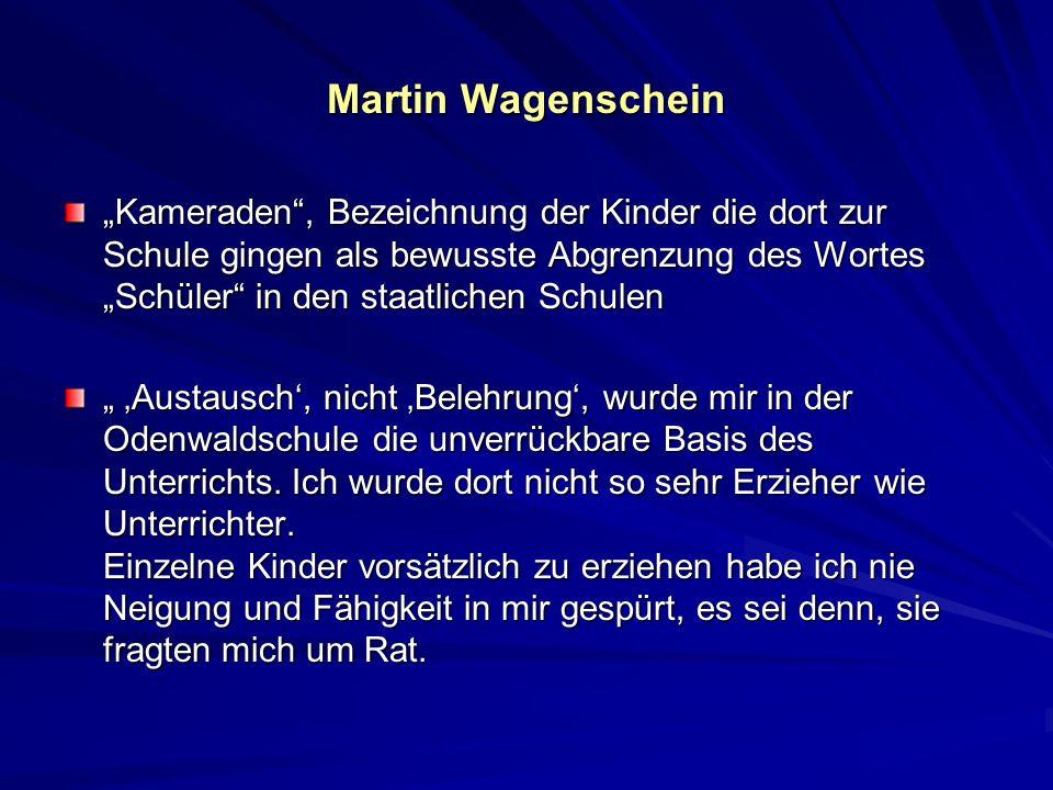 Martin Wagenschein Kameraden, Bezeichnung der Kinder die dort zur Schule gingen als bewusste Abgrenzung des Wortes Schüler in den staatlichen Schulen