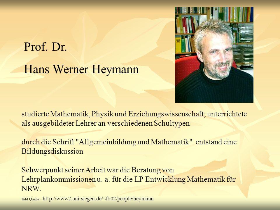 Prof. Dr. Hans Werner Heymann studierte Mathematik, Physik und Erziehungswissenschaft; unterrichtete als ausgebildeter Lehrer an verschiedenen Schulty