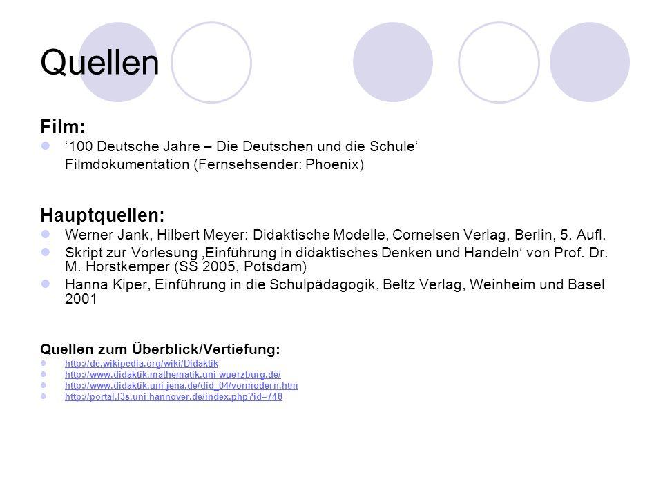 Quellen Film: 100 Deutsche Jahre – Die Deutschen und die Schule Filmdokumentation (Fernsehsender: Phoenix) Hauptquellen: Werner Jank, Hilbert Meyer: D