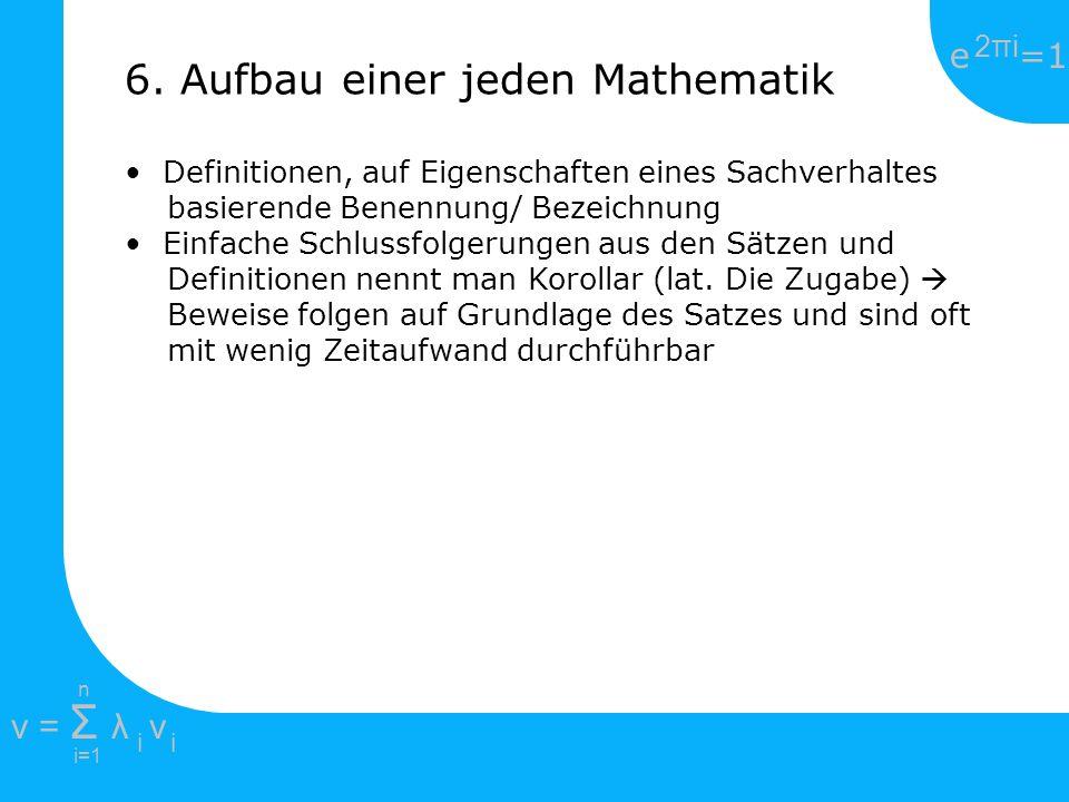 e =1 2πi2πi i=1 v = Σ λ v ii n Definitionen, auf Eigenschaften eines Sachverhaltes basierende Benennung/ Bezeichnung Einfache Schlussfolgerungen aus d