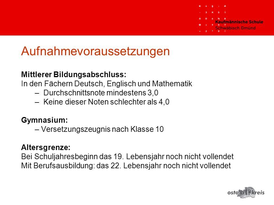 Aufnahmevoraussetzungen Mittlerer Bildungsabschluss: In den Fächern Deutsch, Englisch und Mathematik –Durchschnittsnote mindestens 3,0 –Keine dieser N