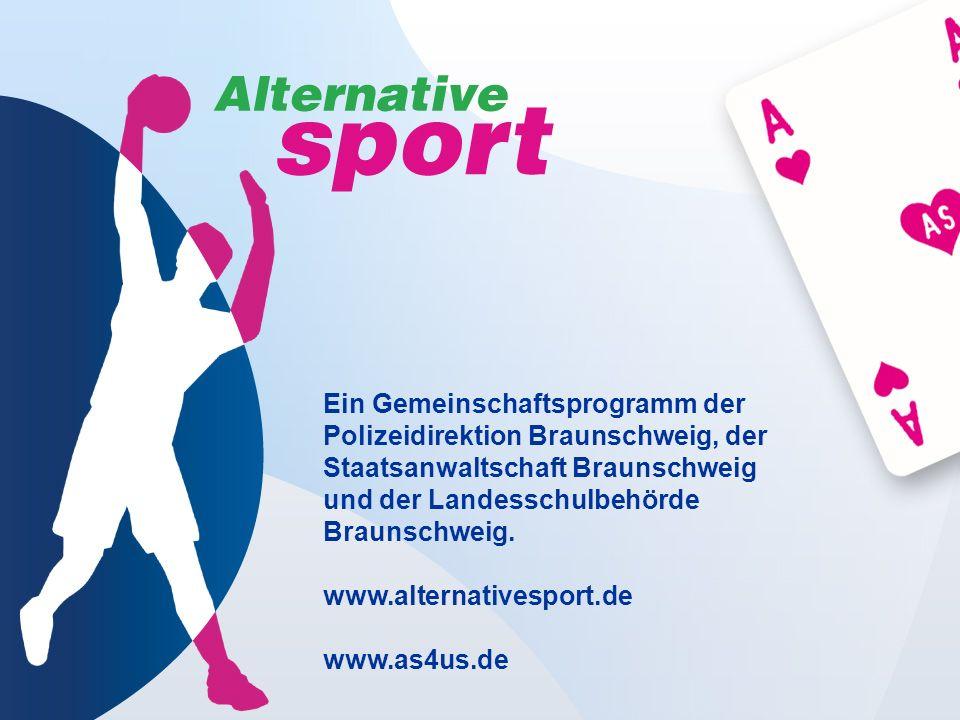 Ein Gemeinschaftsprogramm der Polizeidirektion Braunschweig, der Staatsanwaltschaft Braunschweig und der Landesschulbehörde Braunschweig. www.alternat