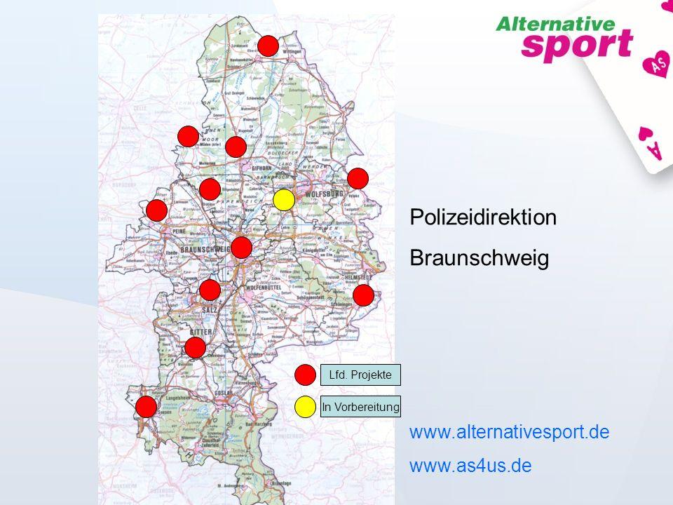 www.alternativesport.de www.as4us.de Polizeidirektion Braunschweig Lfd. Projekte In Vorbereitung