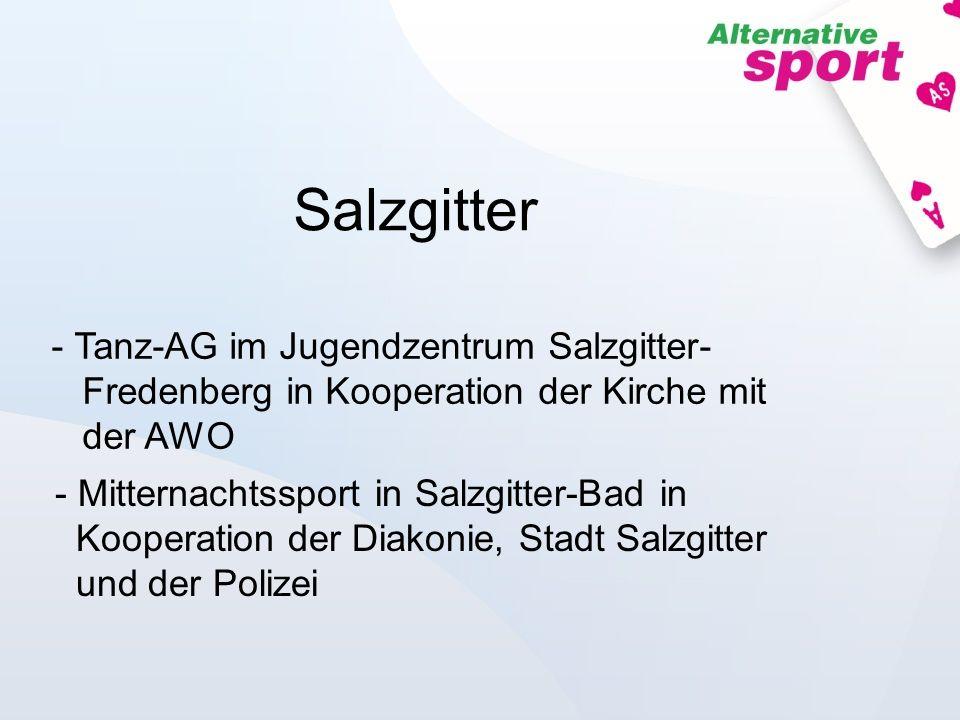 Salzgitter - Tanz-AG im Jugendzentrum Salzgitter- Fredenberg in Kooperation der Kirche mit der AWO - Mitternachtssport in Salzgitter-Bad in Kooperatio
