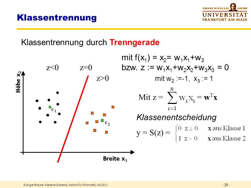 Rüdiger Brause: Adaptive Systeme, Institut für Informatik, WS 2011 - 27 - Klassenbildung heute Objekte werden durch Merkmale beschrieben z.B.