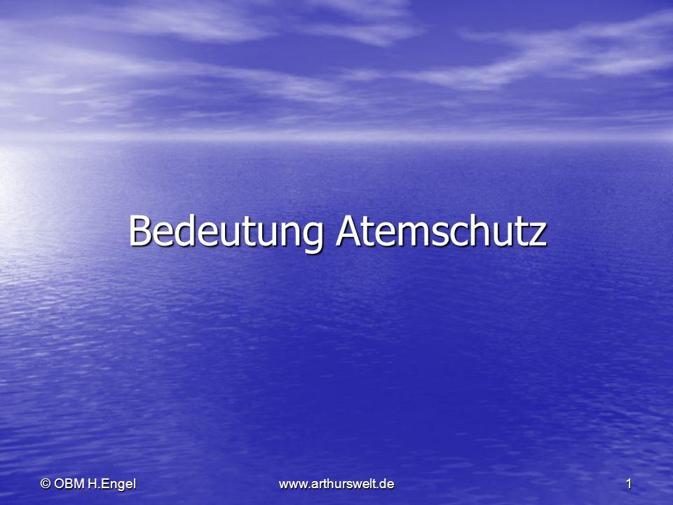© OBM H.Engelwww.arthurswelt.de1 Bedeutung Atemschutz