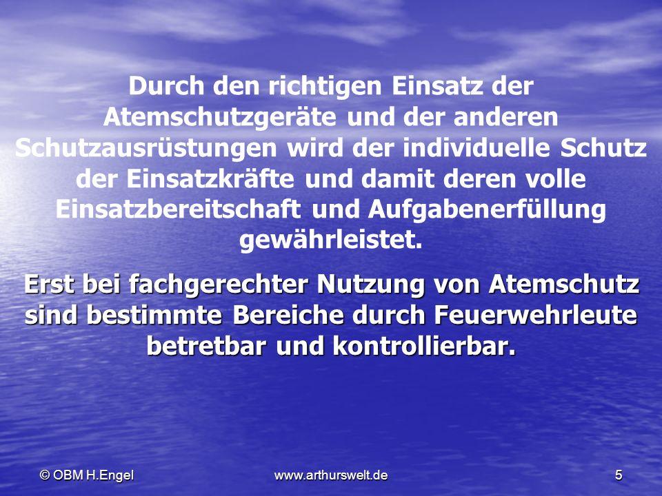 © OBM H.Engelwww.arthurswelt.de5 Erst bei fachgerechter Nutzung von Atemschutz sind bestimmte Bereiche durch Feuerwehrleute betretbar und kontrollierb