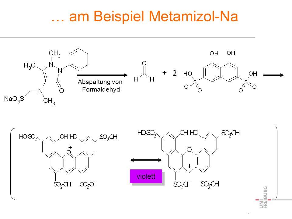 37 … am Beispiel Metamizol-Na + + violett Abspaltung von Formaldehyd + 2