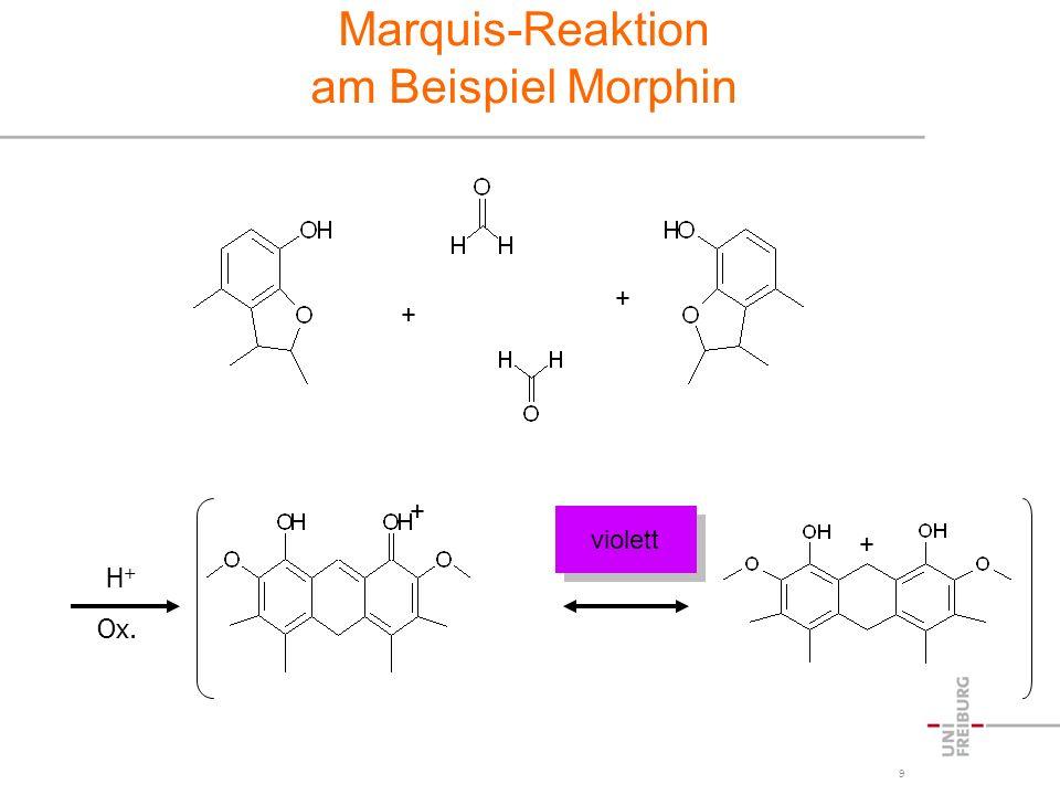 9 Marquis-Reaktion am Beispiel Morphin + + + + violett H+H+ Ox.