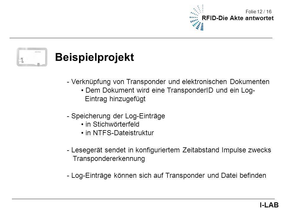Fakultät III (Umwelt + Technik) 12/9 Beispielprojekt - Verknüpfung von Transponder und elektronischen Dokumenten Dem Dokument wird eine TransponderID