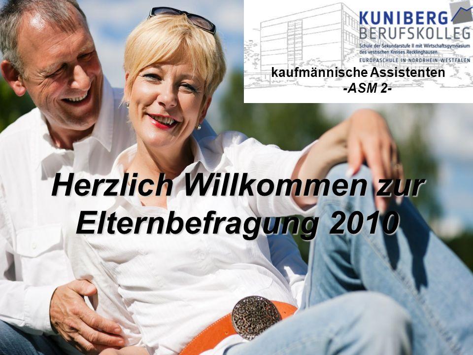 Herzlich Willkommen zur Elternbefragung 2010 kaufmännische Assistenten -ASM 2-