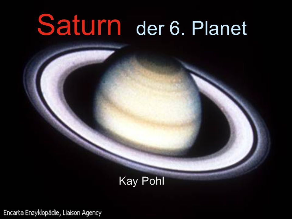 Saturn der 6. Planet Kay Pohl