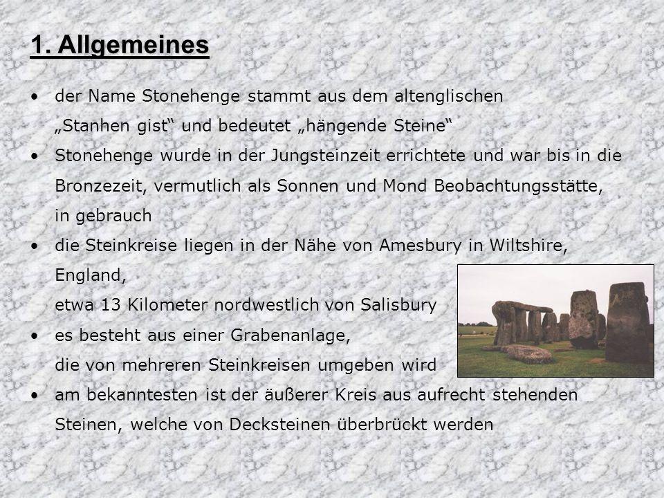 1. Allgemeines der Name Stonehenge stammt aus dem altenglischen Stanhen gist und bedeutet hängende Steine Stonehenge wurde in der Jungsteinzeit errich