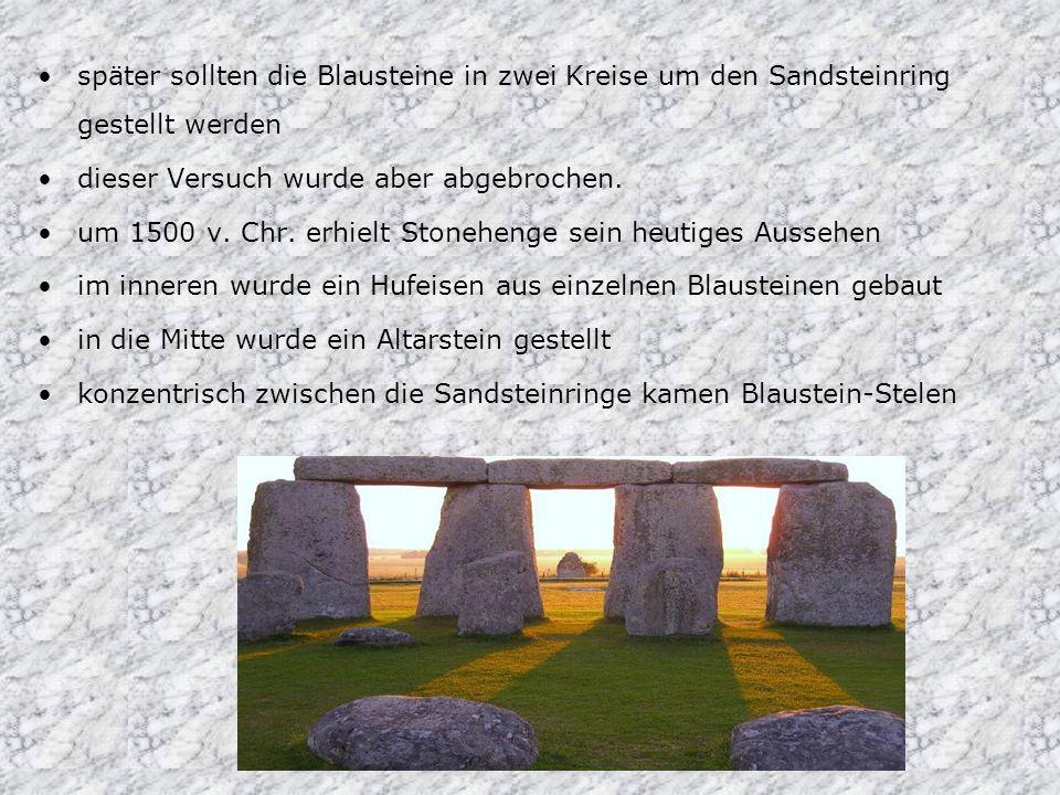 später sollten die Blausteine in zwei Kreise um den Sandsteinring gestellt werden dieser Versuch wurde aber abgebrochen. um 1500 v. Chr. erhielt Stone