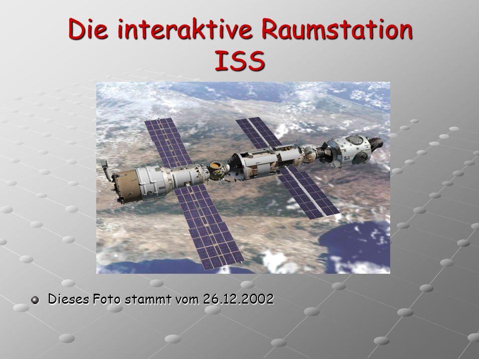 Die interaktive Raumstation ISS Dieses Foto stammt vom 26.12.2002