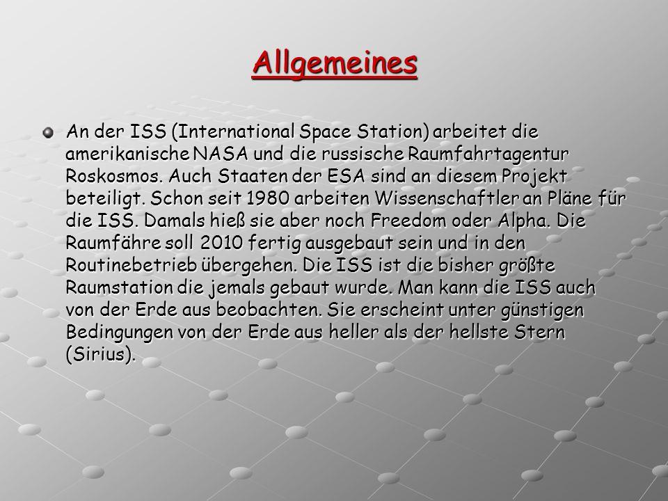 Allgemeines An der ISS (International Space Station) arbeitet die amerikanische NASA und die russische Raumfahrtagentur Roskosmos. Auch Staaten der ES